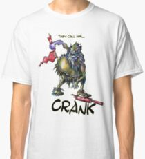They call Him...Crank Classic T-Shirt
