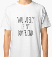 Paul Wesley is my boyfriend Classic T-Shirt