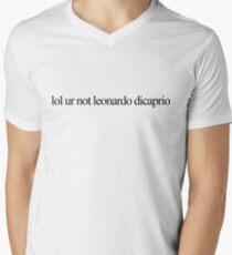 lol ur not leonardo dicaprio Men's V-Neck T-Shirt