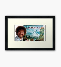 """Bob Ross """"Just beat the Devil out of it."""" Framed Print"""