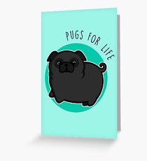 Pugs for life - black Greeting Card