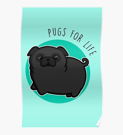 Pugs for life - black Poster