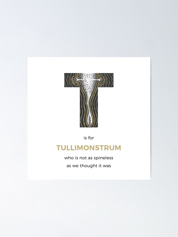 Alternate view of T is for Tullimonstrum Poster