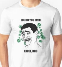 LOL, DO YOU EVEN EXCEL BRO Unisex T-Shirt