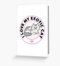 Exotic Cat Lover T-Shirts Greeting Card