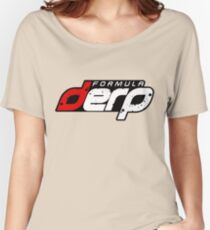FORMULA DERP- Drifting or Drag racing? Women's Relaxed Fit T-Shirt