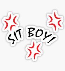 SIT BOY! Sticker