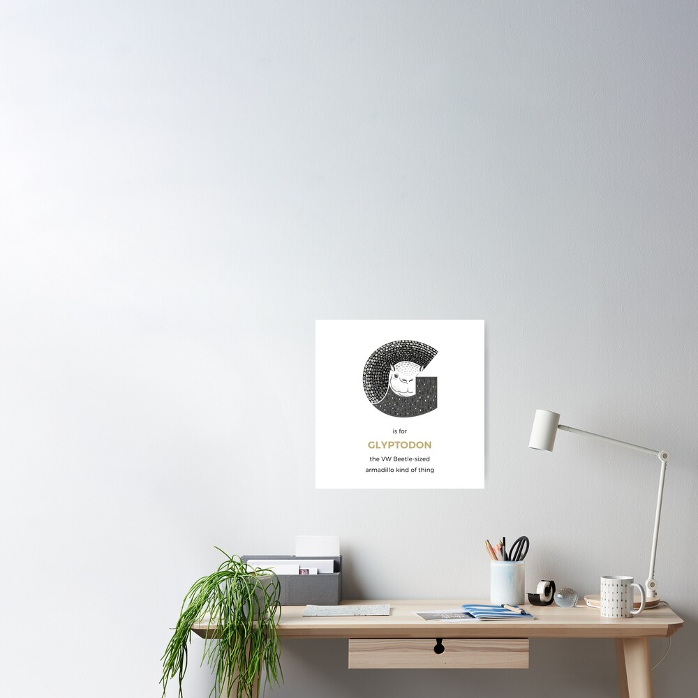 G is for Glyptodon Poster