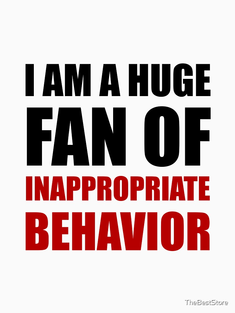 Inappropriate Behavior by TheBestStore