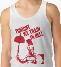 TONIGHT_WE_TRAIN_IN_HELL Tank Top