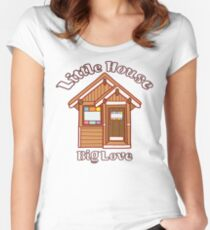 Tiny house love Fitted Scoop T-Shirt