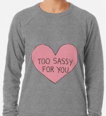 Too Sassy For You Leichter Pullover