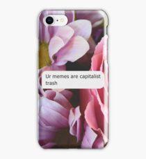 Ur Memes Are Capitalist Trash iPhone Case/Skin