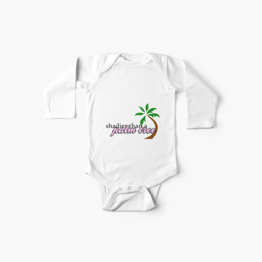 """You are shadier than a palm tree."" Baby One-Pieces"