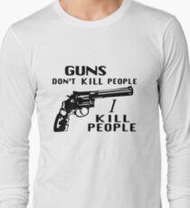 Guns Don't Kill People I Kill People T-Shirt