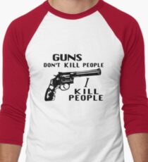 Guns Don't Kill People I Kill People Men's Baseball ¾ T-Shirt