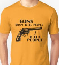 Guns Don't Kill People I Kill People T-Shirt