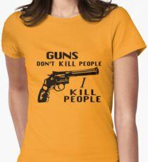 Guns Don't Kill People I Kill People Womens Fitted T-Shirt