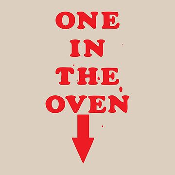 One In The Oven by pentea