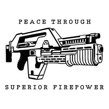 Peace Through Superior Firepower by pentea
