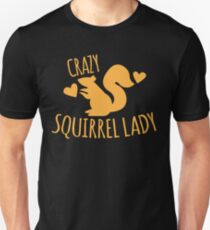 Crazy Squirrel lady Unisex T-Shirt