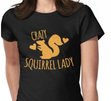 Crazy Squirrel lady Womens Fitted T-Shirt