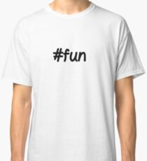 #fun Classic T-Shirt