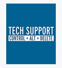 Tech Support Funny Quote Photographic Print