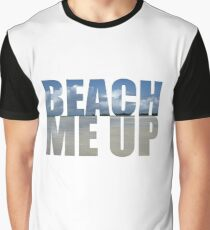 Beach me up Graphic T-Shirt