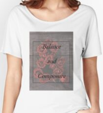 Balanace and Composure Roses Women's Relaxed Fit T-Shirt