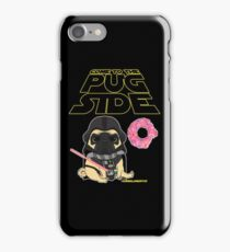 Come to the Pug Side iPhone Case/Skin