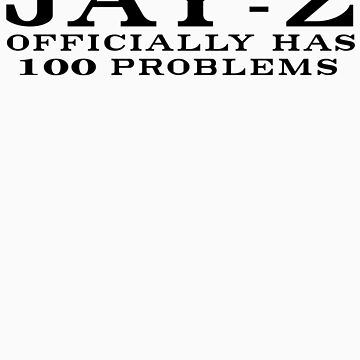 Jay-Z 100 Problems by Proxish