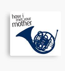 Wie ich deine Mutter traf Leinwanddruck