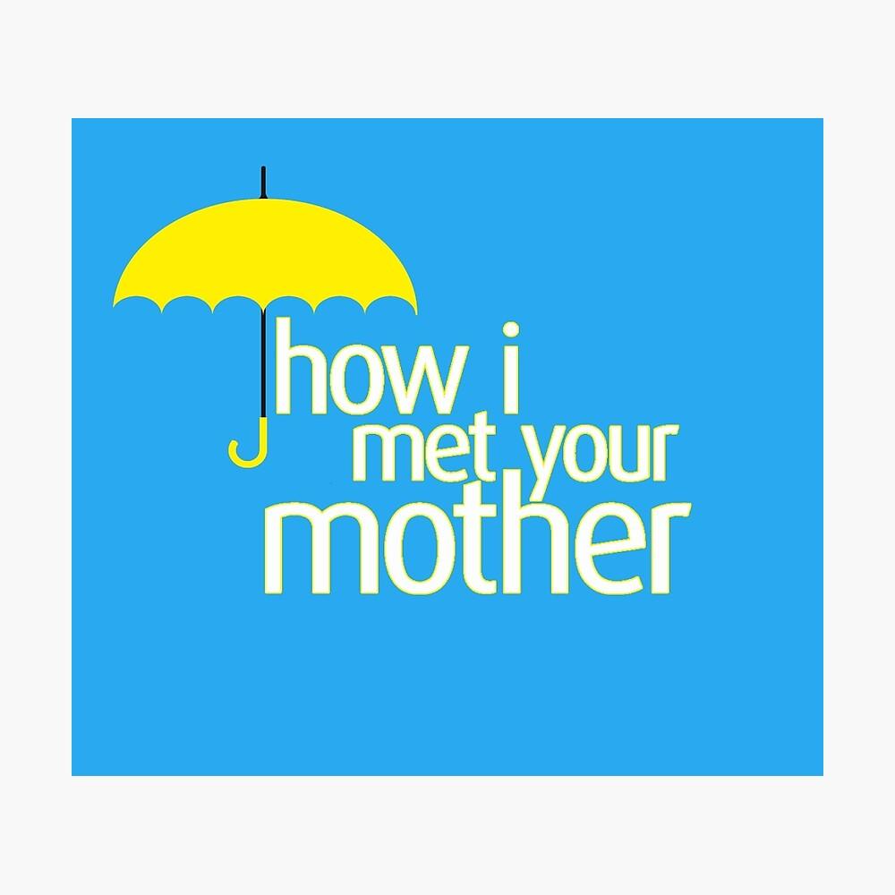 Wie ich deine Mutter traf Fotodruck