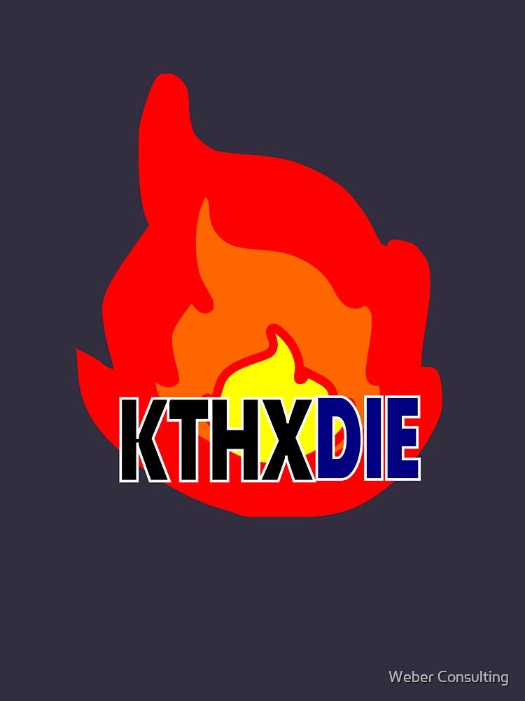 KTHXDIE (in a fire) by HalfNote5
