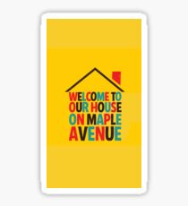 Fun Home - Welcome to Our House on Maple Ave Sticker
