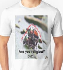 You're the answer to all my prayers! T-Shirt