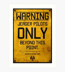 Jeager Pilots Only Art Print