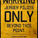 Jeager Pilots Only by Rizwanb