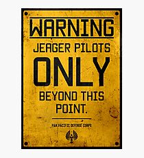 Jeager Pilots Only Photographic Print