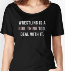 Wrestling is a girl thing Women's Relaxed Fit T-Shirt