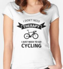 I Don't Need Therapy - I Just Need To Go Cycling Women's Fitted Scoop T-Shirt