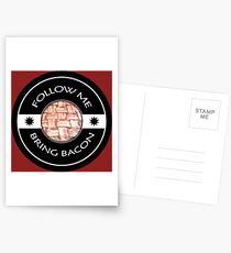 Follow Me Bring BACON Postcards
