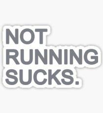 Not Running Sucks Sticker