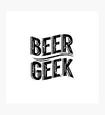 Beer Geek Photographic Print