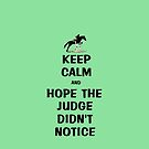 Keep Calm & Hope The Judge Didn't Notice T-Shirt by Patricia Barmatz