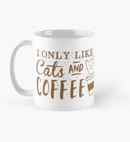 I only like CATS and coffee Mug