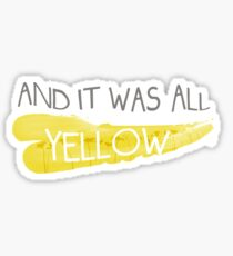 It was all yellow  Sticker
