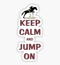 Keep Calm and Jump On Horse T-Shirt or Hoodie Sticker