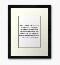 Mockingjay quote 'dandelion in the spring' Framed Print